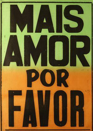 """poster """"mais amor por favor"""" -0"""